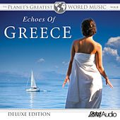 The Planet's Greatest World Music, Vol.8: Echoes of Greece (Deluxe Edition) by Global Journey
