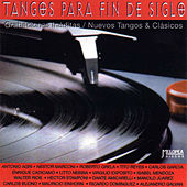 Tangos para Fin de Siglo by Various Artists