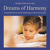 Dreams Of Harmony : Meditationsmusik für Kinder by Gomer Edwin Evans