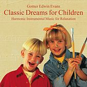 Classic Dreams for Children: Music for Relaxation by Gomer Edwin Evans