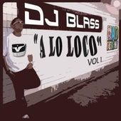 DJ Blass a Lo Loco by DJ Blass