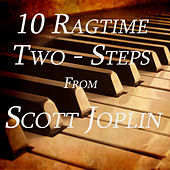 10 Ragtime Two-Steps from Scott Joplin by Scott Joplin