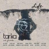 Tarka & Friends: Life by Various Artists