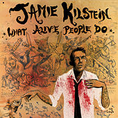 What Alive People Do by Jamie Kilstein