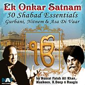Ek Onkar Satnam 50 Shabad Essentials (Gurbani, Nitnem & Asa Di Vaar by Nusrat Fateh Ali Khan, Giani Sant Singh Maskeen & Others) by Various Artists