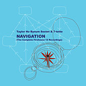 Navigation (The Complete Firehouse 12 Recordings) by Taylor Ho Bynum