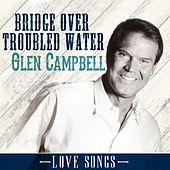 Bridge over Troubled Water von Glen Campbell