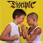 My Daddy Can Whip Your Daddy by Disciple