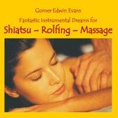 Shiatsu - Rolfing - Massage by Gomer Edwin Evans