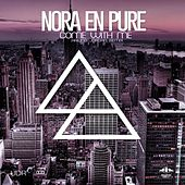 Come With Me by Nora En Pure