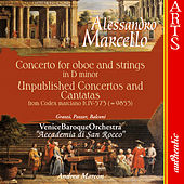 Marcello: Concerto in D minor - Unpublished Concertos and Cantatas by Venice Baroque Orchestra & Andrea Marcon