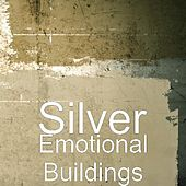 Emotional Buildings by Silver