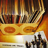 Music From The O.C. Mix 6: Covering Our Tracks von Various Artists
