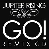 Go! The Remixes by Jupiter Rising