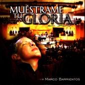 Muéstrame Tu Gloria by Marco Barrientos