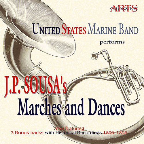 J.P. Sousa's Marches & Dances by United States Marine Band