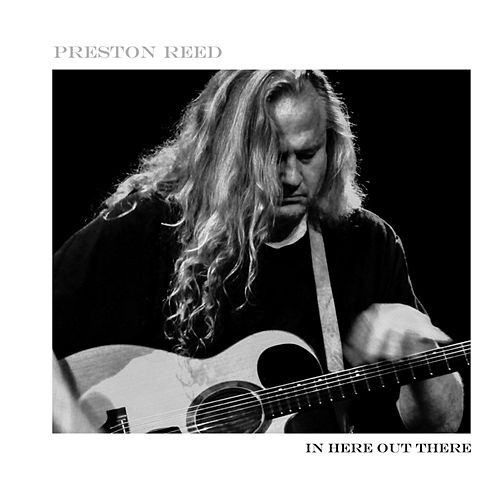 In Here Out There by Preston Reed
