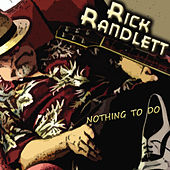 Nothing to Do by Rick Randlett