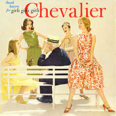 Thank Heaven for Girls, Girls, Girls by Maurice Chevalier