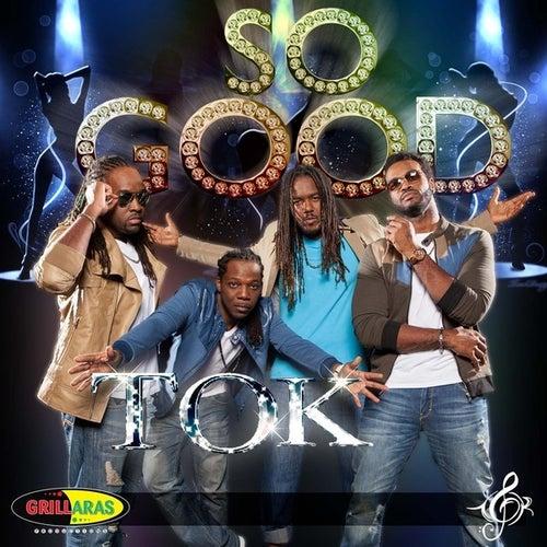 So Good - Single by T.O.K.