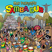 The Samba Dub Experience by Mad Professor