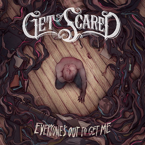 Everyone's out to Get Me by Get Scared