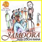 Jamoora by Tochi Raina