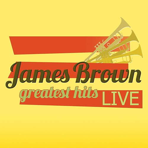 James Brown Greatest Hits Live by James Brown