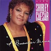 I Remember Mama by Shirley Caesar