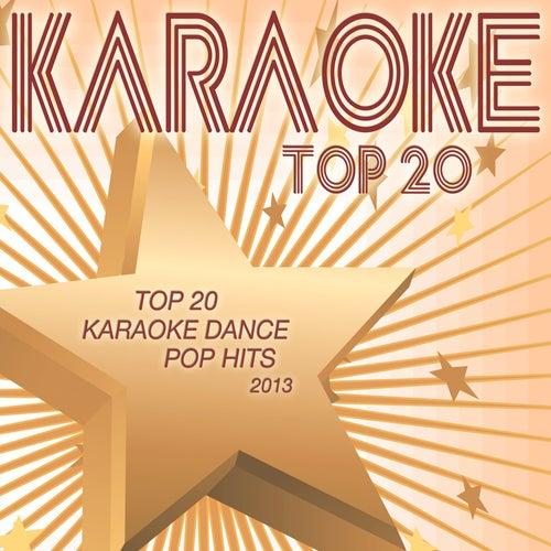 Top 20 Karaoke Dance Pop Hits 2013 by Various Artists