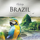 Brazil - The Luxury Collection by Various Artists