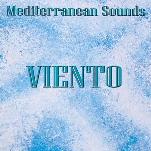 Viento: Mediterranean sounds (World, lounge, chill out music from the mediterranean) by Paolo Castelluccia