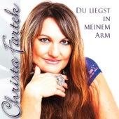 Du liegst in meinem Arm by Christa Fartek