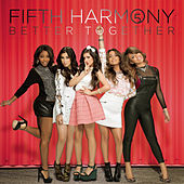 Better Together by Fifth Harmony