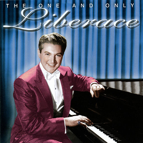 The One and Only Liberace by Liberace