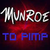 To Pimp by Munroe