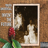 Invent the Future by Truth Universal