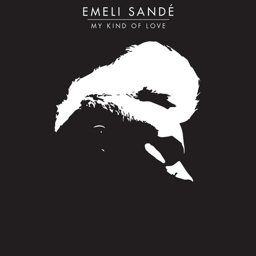 My Kind Of Love by Emeli Sandé