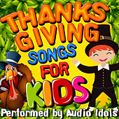 Thanksgiving Songs for Kids by Audio Idols