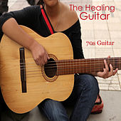 The Healing Guitar: 70's Guitar by The O'Neill Brothers Group