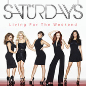 Living For The Weekend by The Saturdays