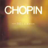 Chopin For Relaxation by Frederic Chopin