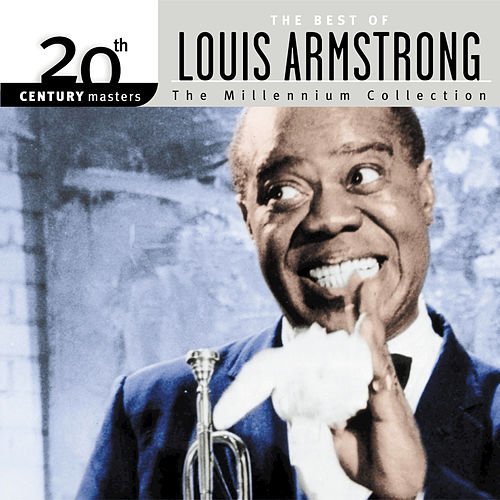 20th Century Masters: The Millennium Collection... by Louis Armstrong