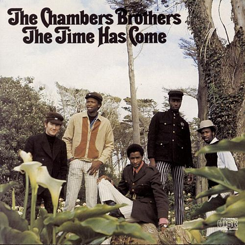 The Time Has Come by The Chambers Brothers