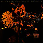 But Two Came By by Martin Carthy