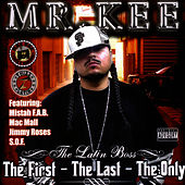 The First - The Last - The Only by Mr. Kee