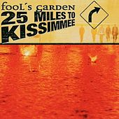 25 miles to kissimmee by Fools Garden