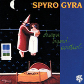 Dreams Beyond Control by Spyro Gyra