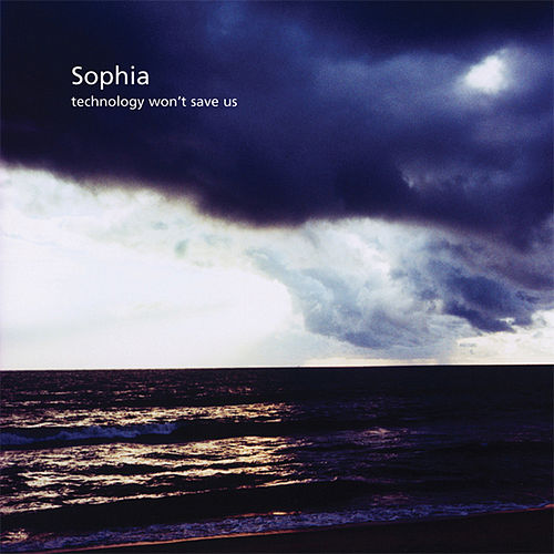Technology Won´t Save Us (Ltd. Edition Incl. 6-Track Acoustic Bonus CD) by Sophia (DE)