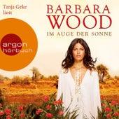 Im Auge der Sonne (Gekürzte Fassung) by Barbara Wood
